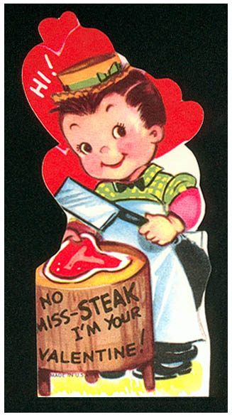 Vintage Valentines: Every Time You Go Away...You Take A Piece of Meat With You